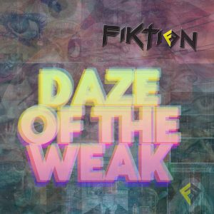 Fiktion - Daze of the Weak cover