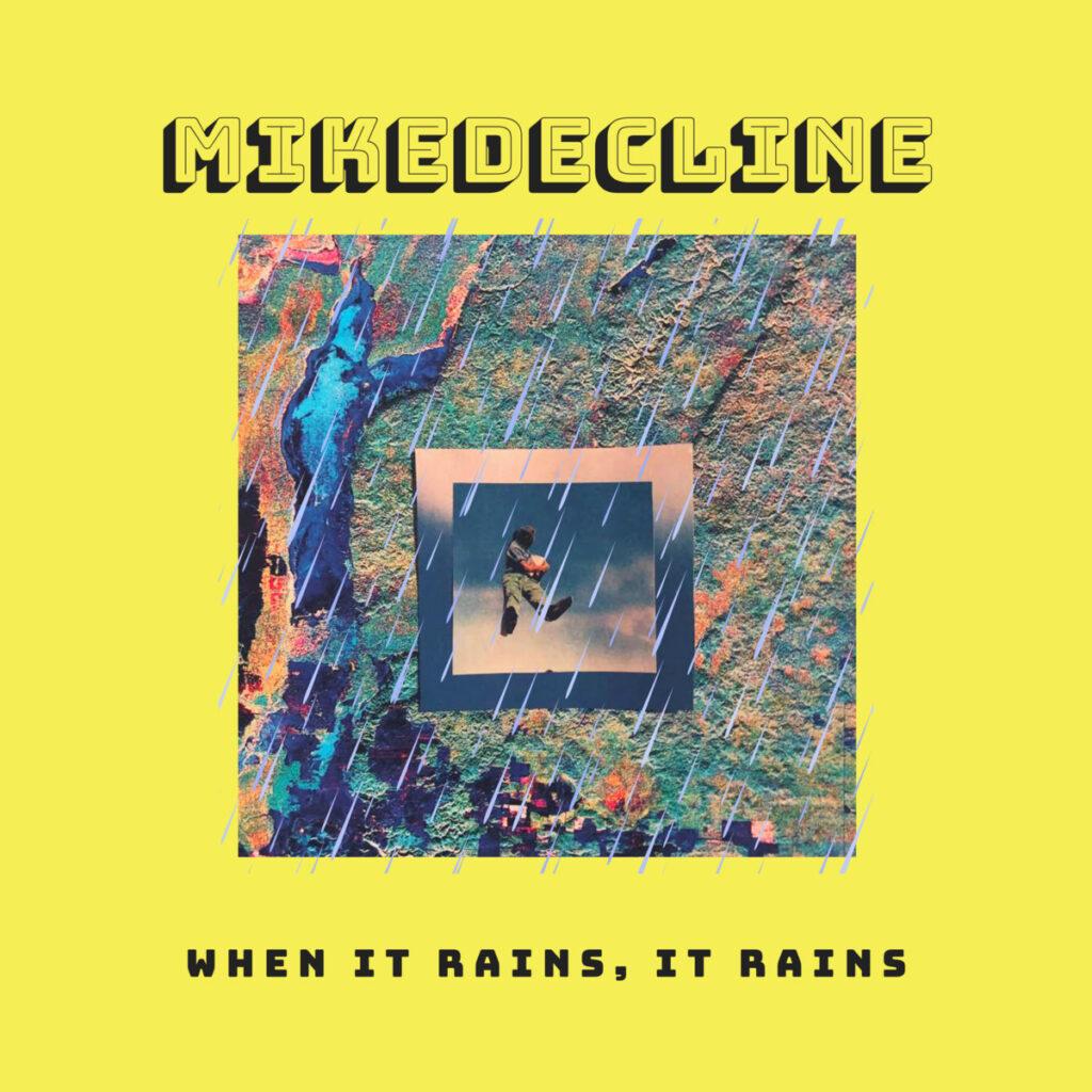 Mikedecline - When it Rains, it Rains cover