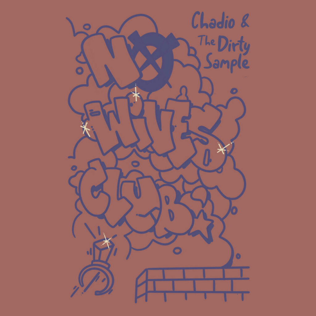 Chadio & The Dirty Sample - No Wives Club album cover